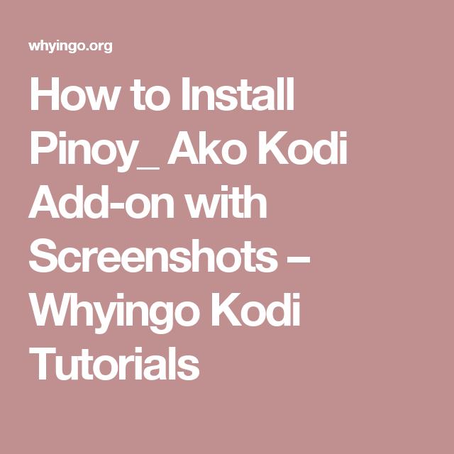 How to Install Pinoy_ Ako Kodi Add-on with Screenshots