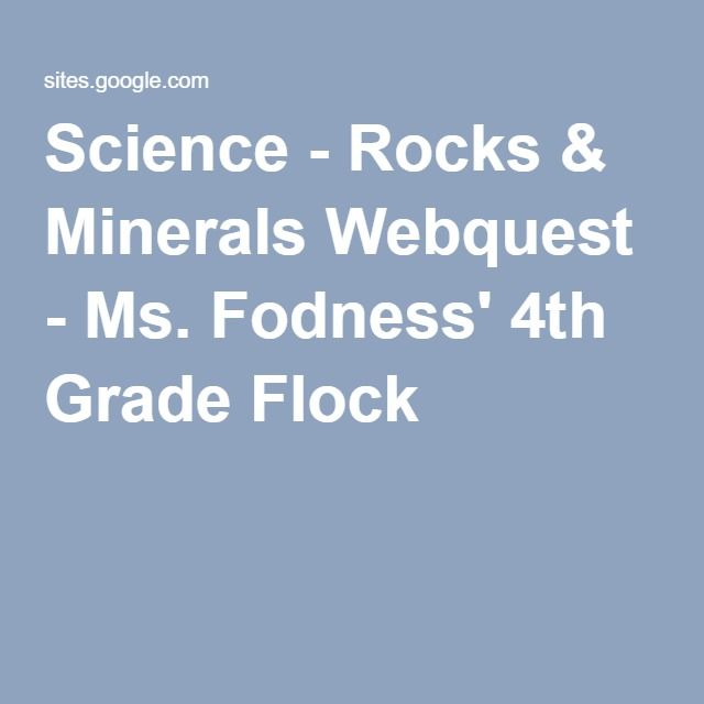 Science - Rocks & Minerals Webquest - Ms. Fodness' 4th ...