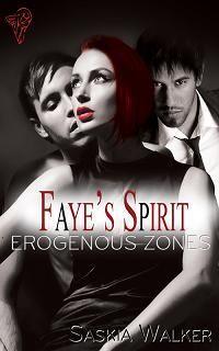 Faye's Spirit (Erogenous Zones, #3)