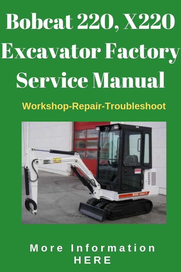 Bobcat 220  X220 Excavator Factory Service Pdf Shop Manual