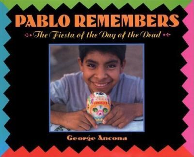 """One of the 1996 Pura Belpré Award Honor Books for illustration was """"Pablo Remembers: The Fiesta of the Day of the Dead"""" by George Ancona."""