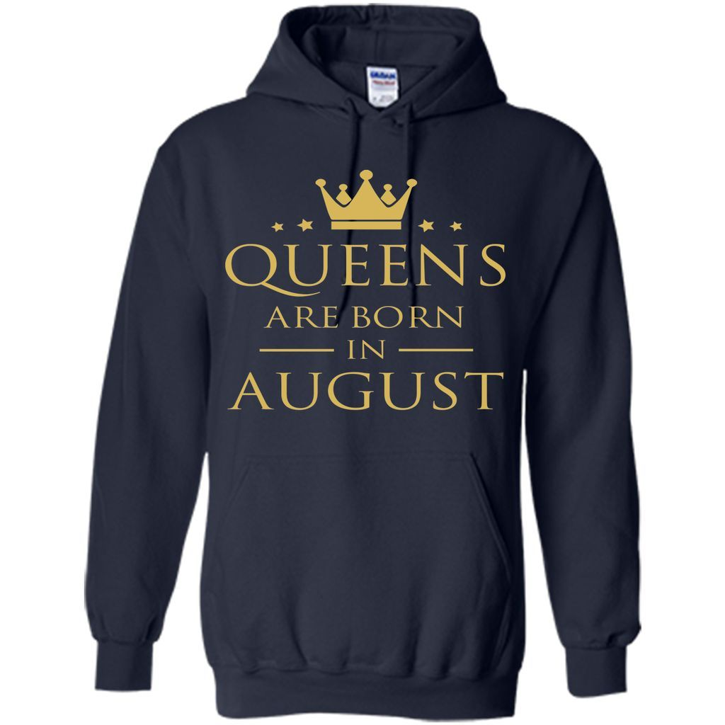 QUEENS ARE BORN IN AUGUST Women Birthday Gift T-Shirt