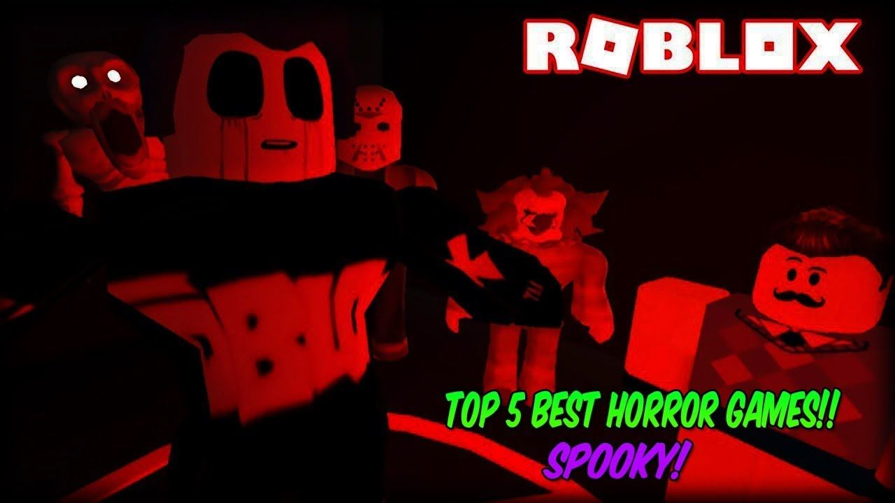 Scary Top 5 Best Horror Games On Roblox 2018 Good Horror Games Horror Game Best Horrors