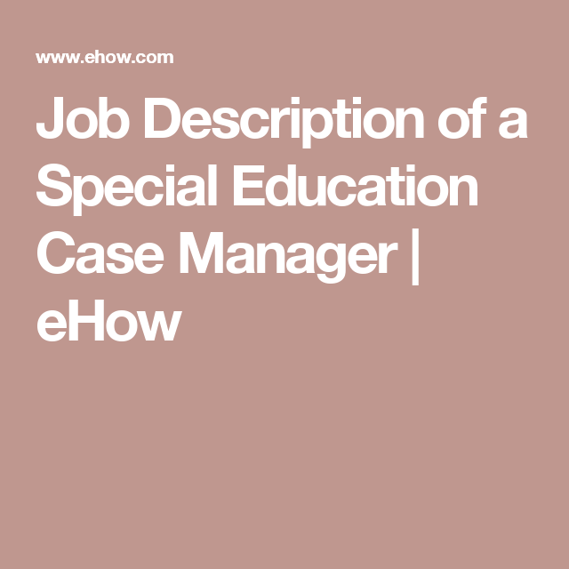 Job Description Of A Special Education Case Manager  Ehow