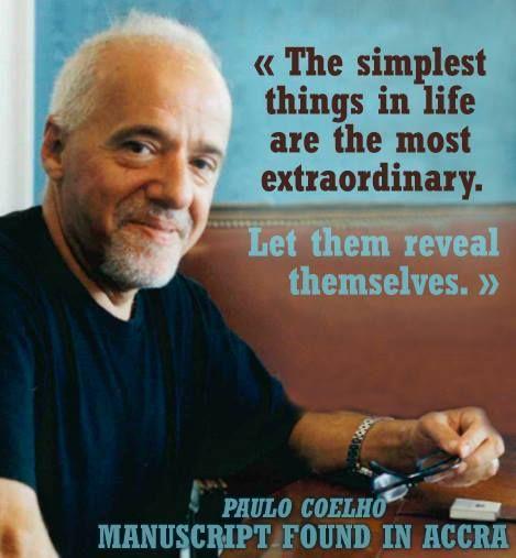 As coisas mais simples da vida são as mais extraordinárias. Paulo Coelho