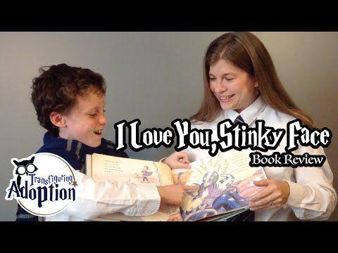 I Love You Stinky Face - Adoption and Foster Care Book Review - Transfiguring Adoption