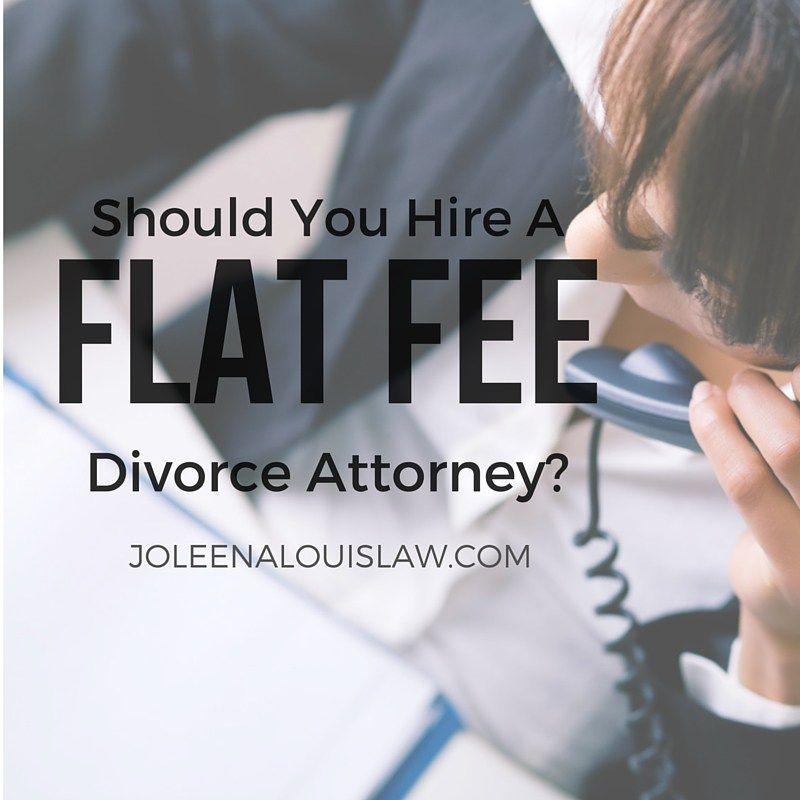 Should You Hire A Flat Fee Divorce Attorney? Joleena