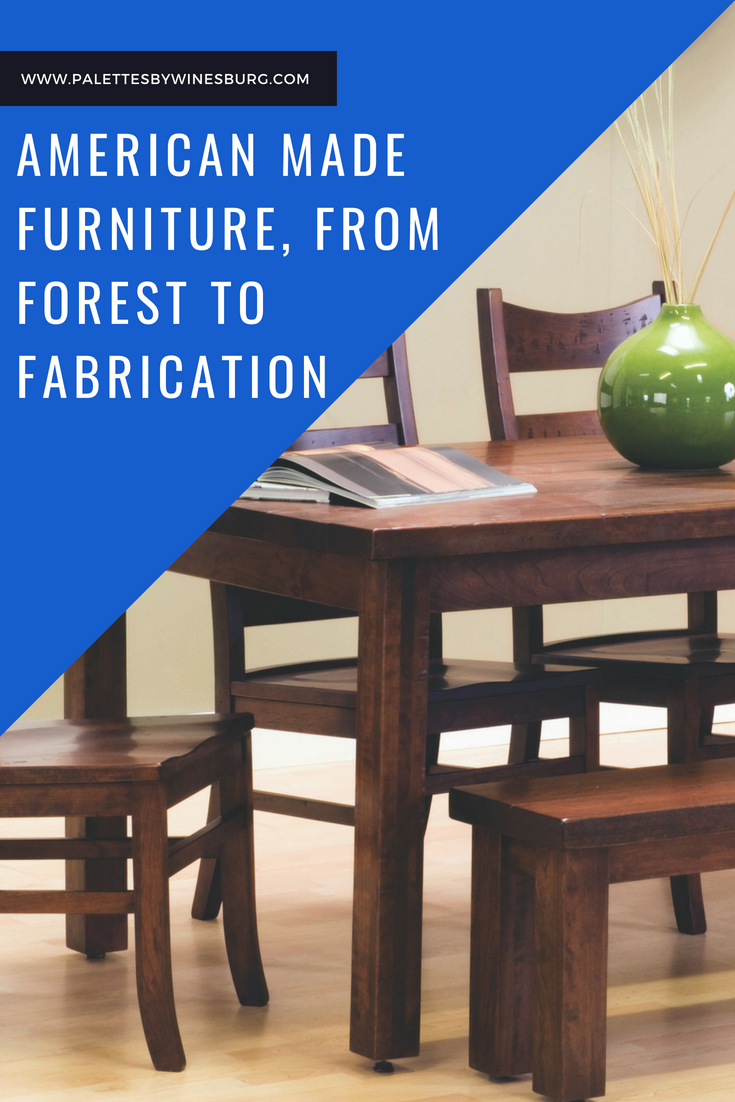 American made furniture from forest to fabrication