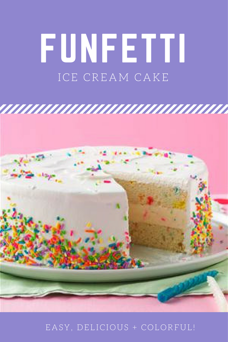 An Easy DIY Funfetti Ice Cream Cake Combine The Classic Flavors With Center For Unforgettable Party Dessert