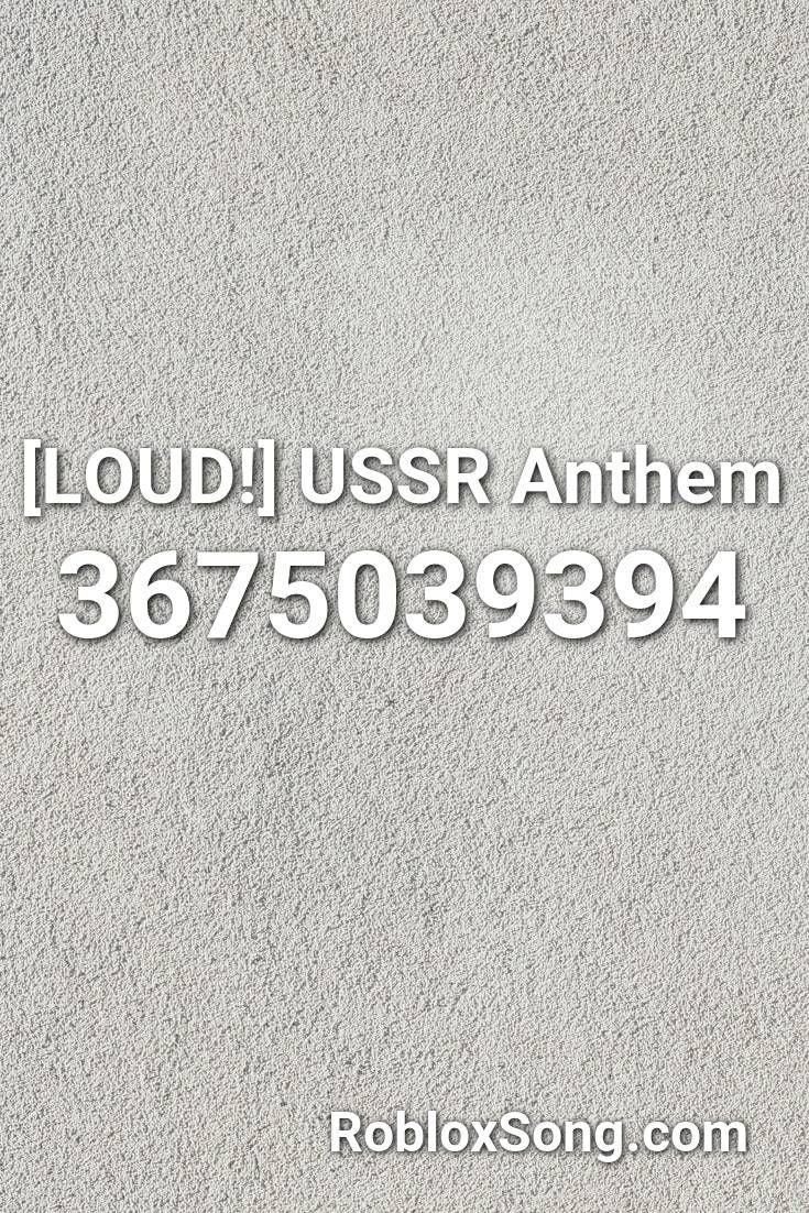 Roblox Id Ussr Anthem