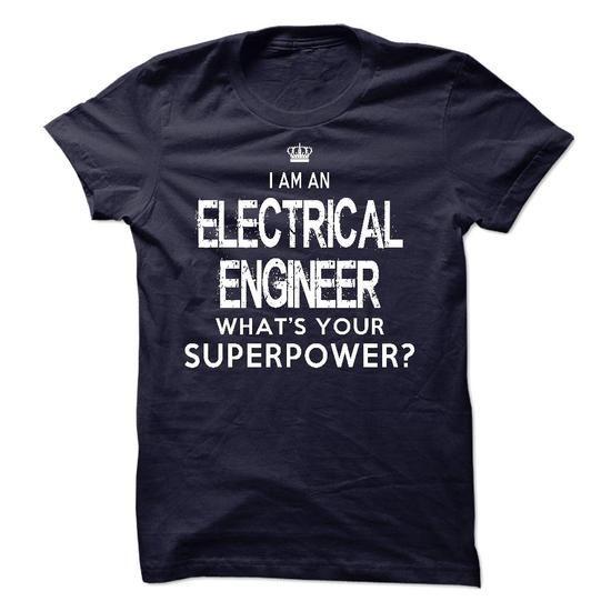 I am an Electrical Engineer T Shirts, Hoodie Sweatshirts
