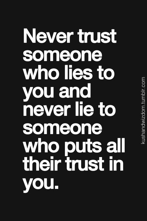 stay true to those ones who give you so much to believe in forget the ones who broke your trust