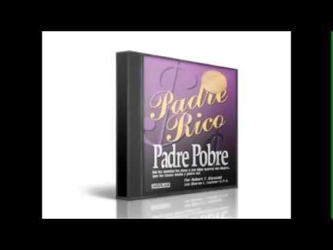 Padre Rico Padre Pobre Audiolibro Completo En Español Voz Humana Ultima Edición Robert T Kiyosaki Padre Rico Padre Pobre Voz Humana Padre
