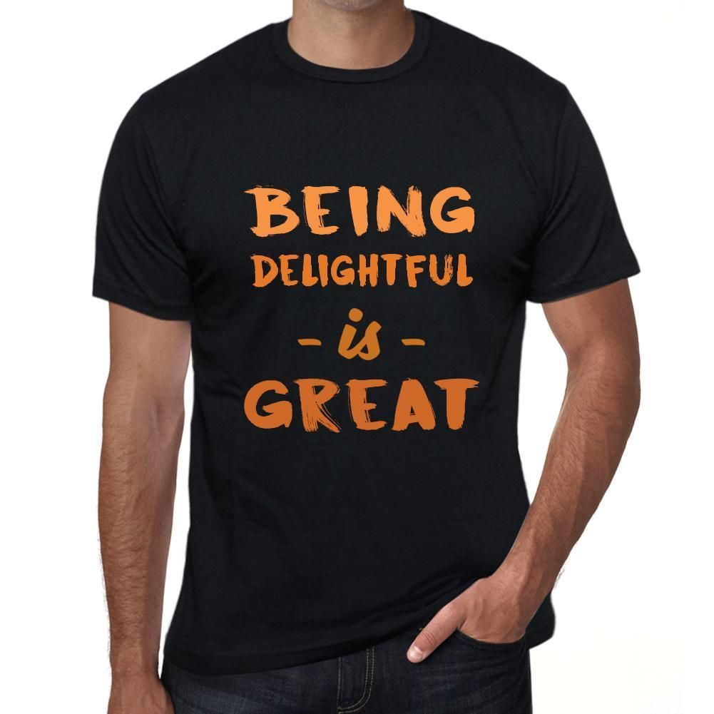 Being Delightful Is Great, Black, Men's Short Sleeve Rounded Neck T-shirt, Birthday Gift