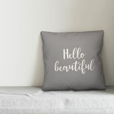 Ebern Designs Calveston Hello Beautiful Throw Pillow In 2020