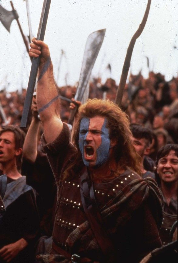 Braveheart History Takes A Real Beating At The Hands Of Mcgibson Hoots Mon Pass The Whiskey Mel Gibson Braveheart William Wallace