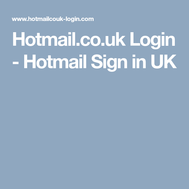 Hot Mail Co Uk >> Hotmail Co Uk Login Hotmail Sign In Uk Hotmail Sign In