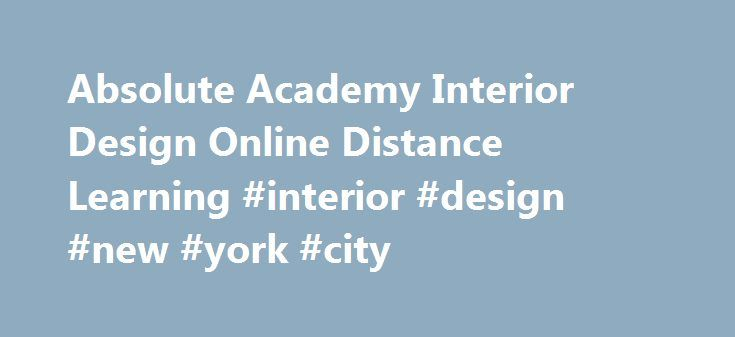 Absolute Academy Interior Design Online Distance Learning New York