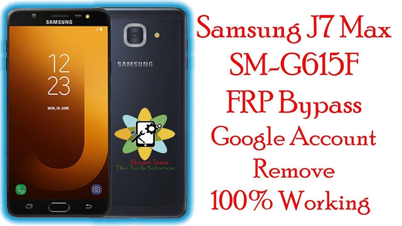 Samsung J7 Max SM G615F FRP Bypass Google Account Remove 100