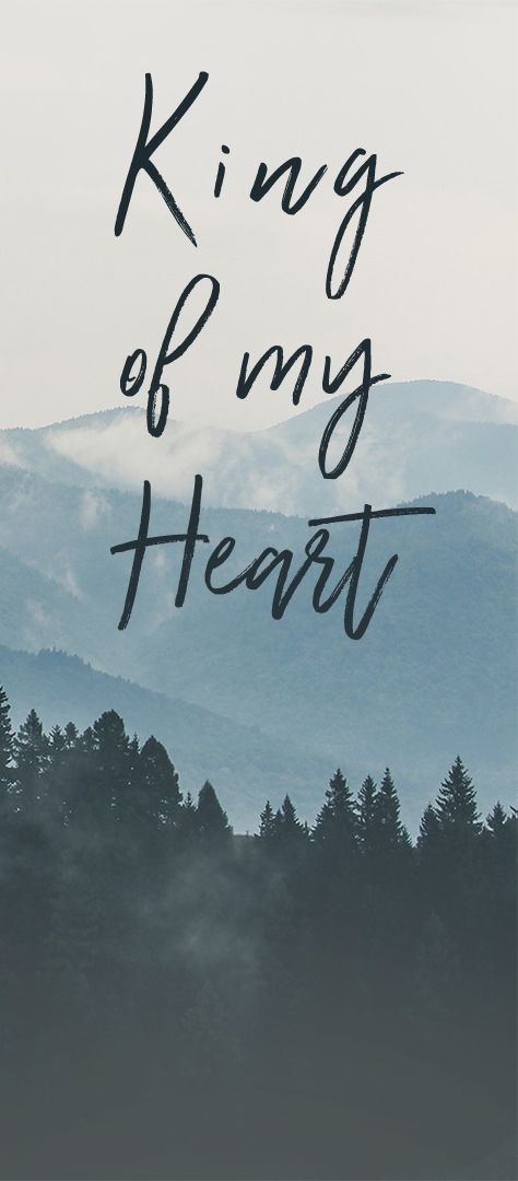Let The King Of My Heart Be The Moutain Where I Run Steffany