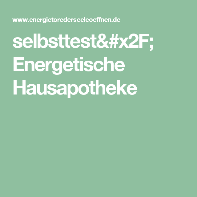 selbsttest/ Energetische Hausapotheke