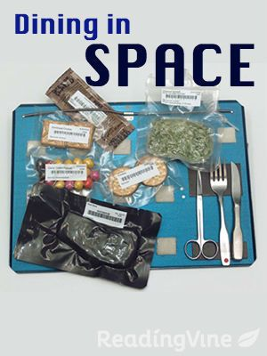 Dining In Space Reading Passages Space Food Astronaut Food Nasa Space Food