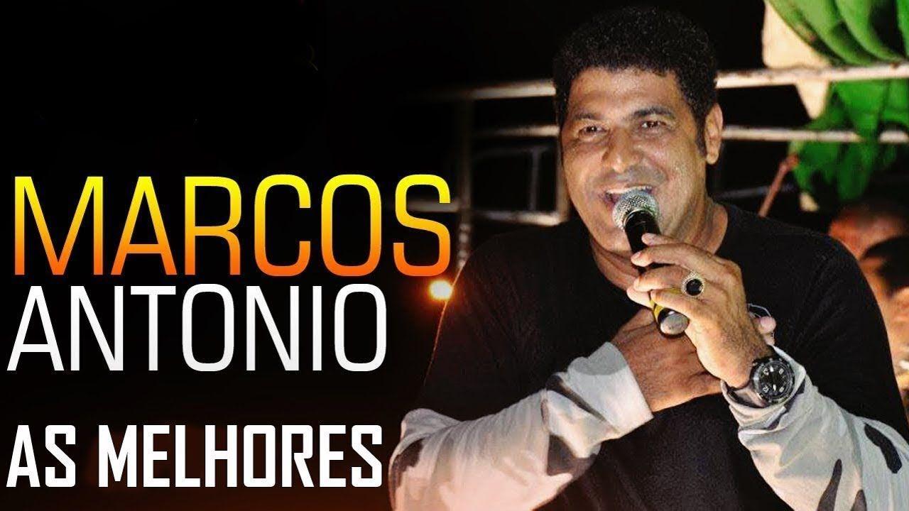 Marcos Antonio As Melhores E Mais Tocadas Ouvir 2017