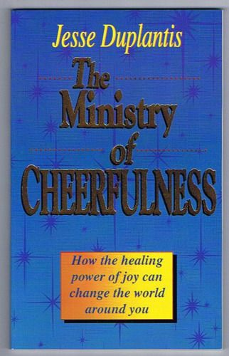 The Ministry of Cheerfulness: Jesse Duplantis: 9780972871204: Amazon.com: Books