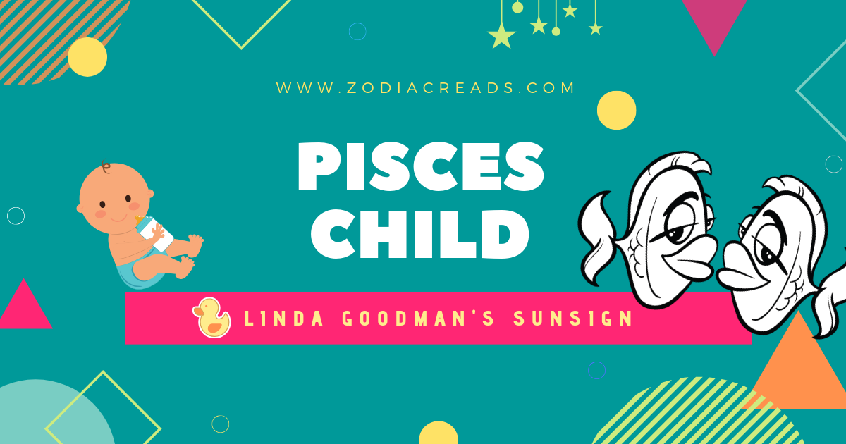 The Pisces Child Pisces By Linda Goodman Pisces Aries Baby