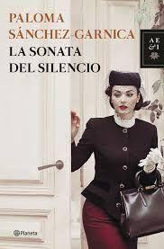 La sonata del silencio, de Paloma Sánchez Garnica. Un retrato de la España donde hasta soñar era pecado. http://www.eraseunavezqueseera.com/2014/06/05/la-sonata-del-silencio/