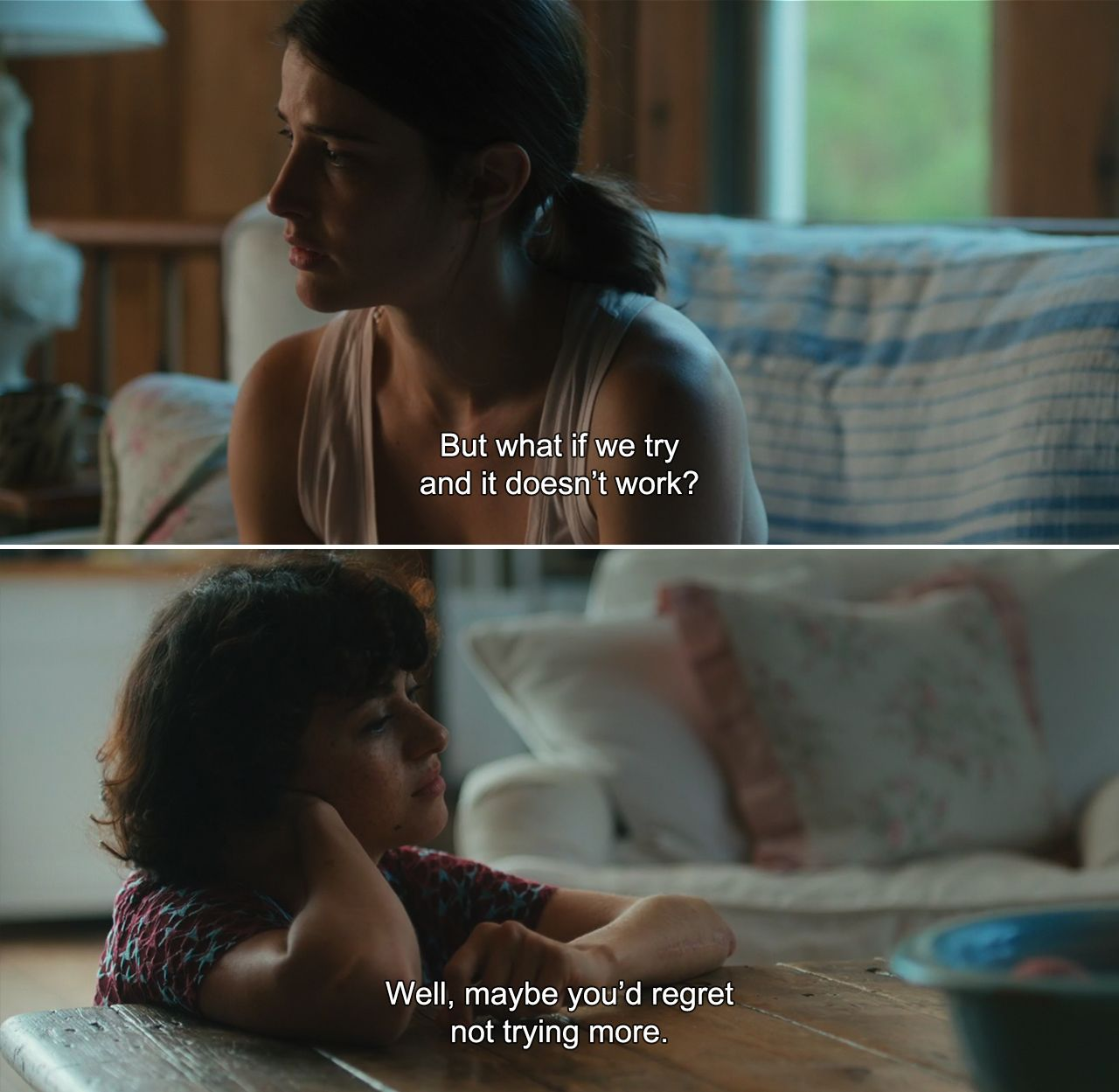 The Intervention 2016 Ruby But What If We Try And It Doesn T Work Lola Well Maybe You D Regret Not Trying More Movie Quotes Film Quotes Movie Lines