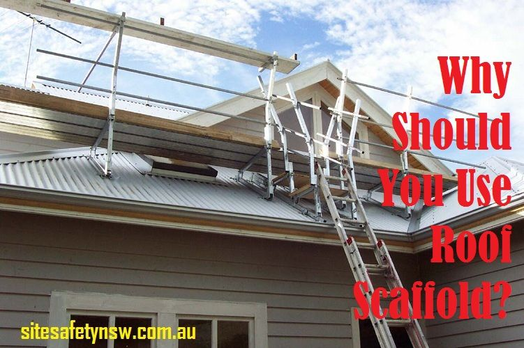Why Should You Use Roof Scaffold In 2020 Roof Used Scaffolding Scaffolding