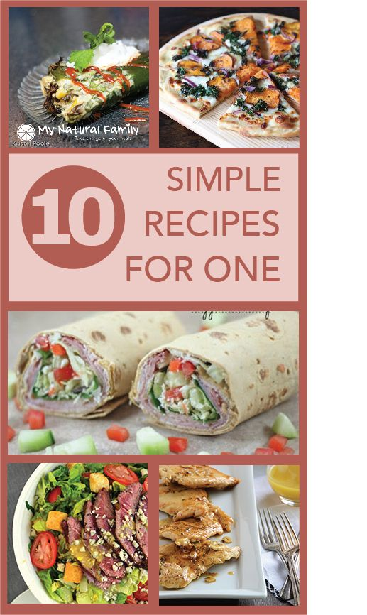 9 Quick Easy Healthy Recipes For One Person My Natural Family Healthy Meals For One Meals For One Easy Meals For One