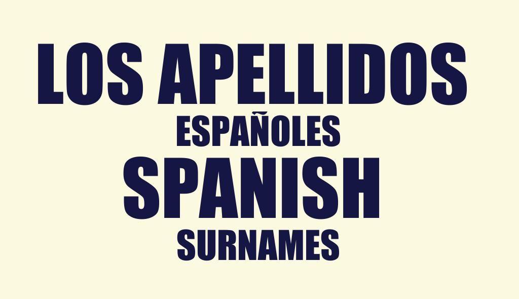 Los apellidos españoles | Spanish surnames | Spanish from Spain | Pinterest | Spanish, Teaching ...