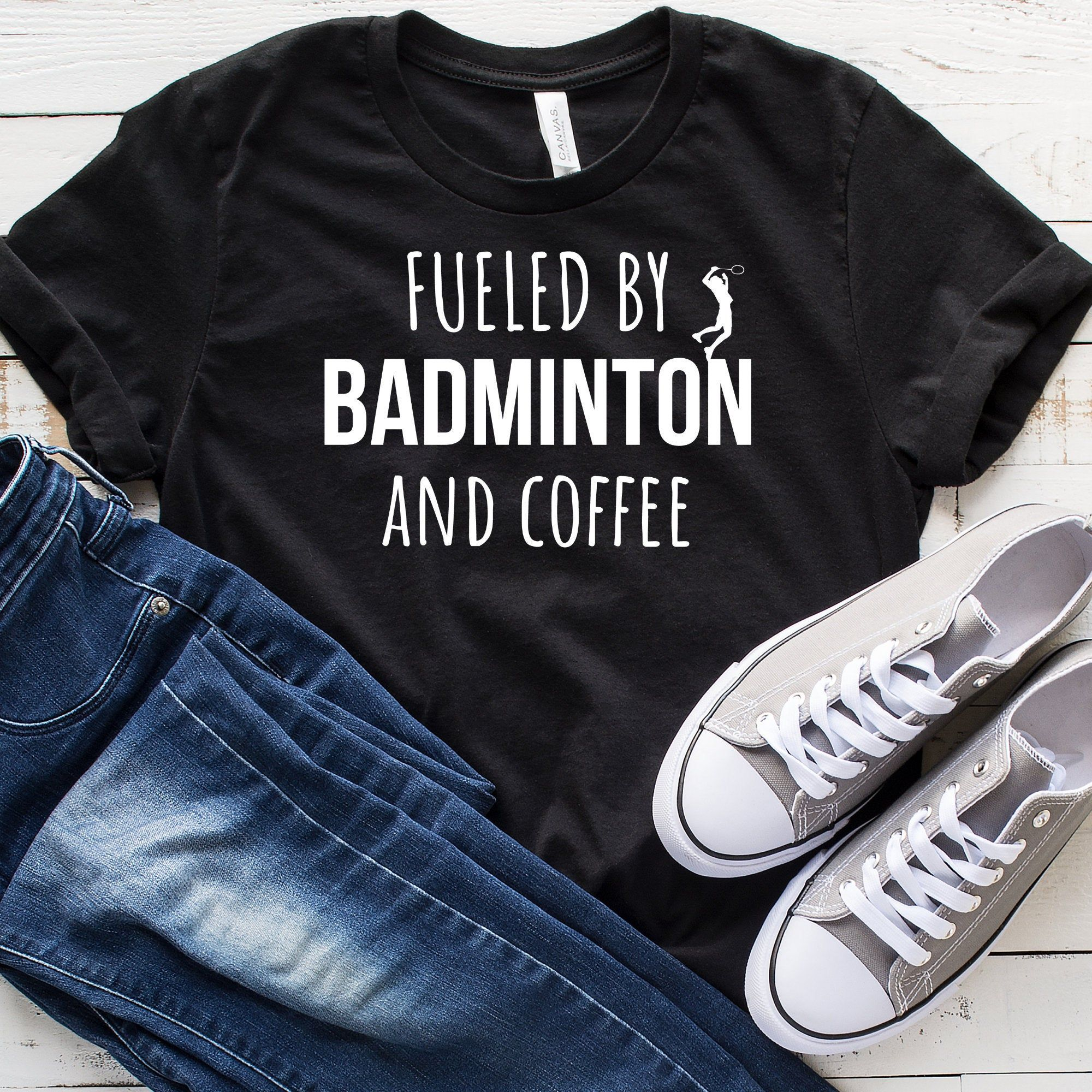 Fueled By Badminton And Coffee T-Shirt, Funny Badminton Shirt, Badminton Gift, Badminton Player, Badminton Lover, Tank top, Hoodie