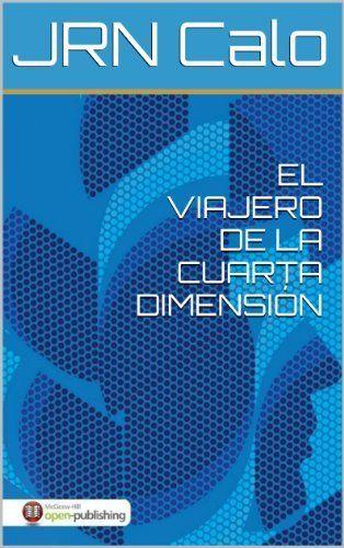 El viajero de la cuarta dimensión de JRN Calo, http://www.amazon.es ...