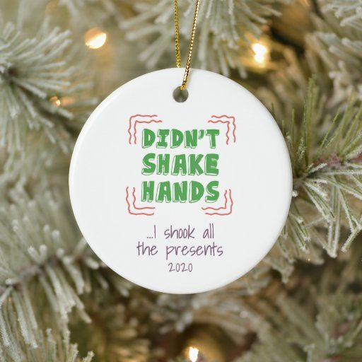 Simple Funny Christmas Decorations For 2021 Didn T Shake Hands Shook The Presents Christmas Ceramic Ornament Zazzle Com In 2021 Funny Christmas Ornaments Christmas Ornaments Homemade Family Christmas Ornaments