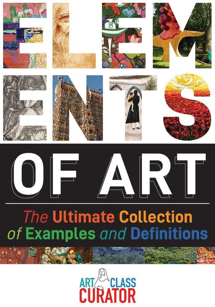 The Ultimate Collection Of Elements Of Art Examples And Definitions In 2020 Elements Of Art Examples Principles Of Art Elements Of Art