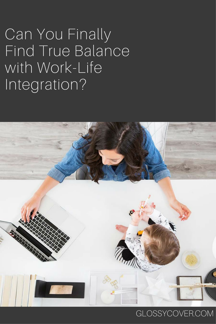 Can You Finally Find True Balance with Work-Life Integration