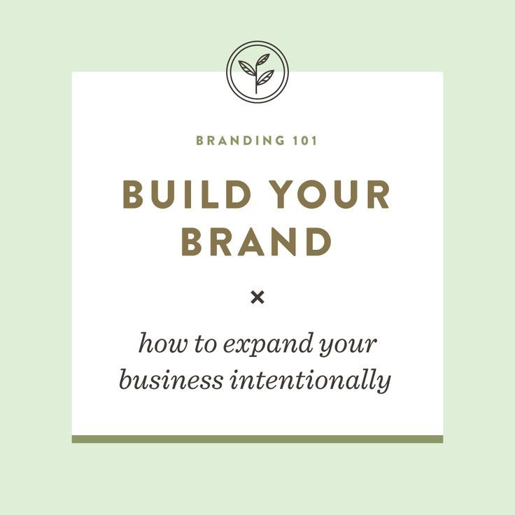 Build your brand: How to expand your business intentionally