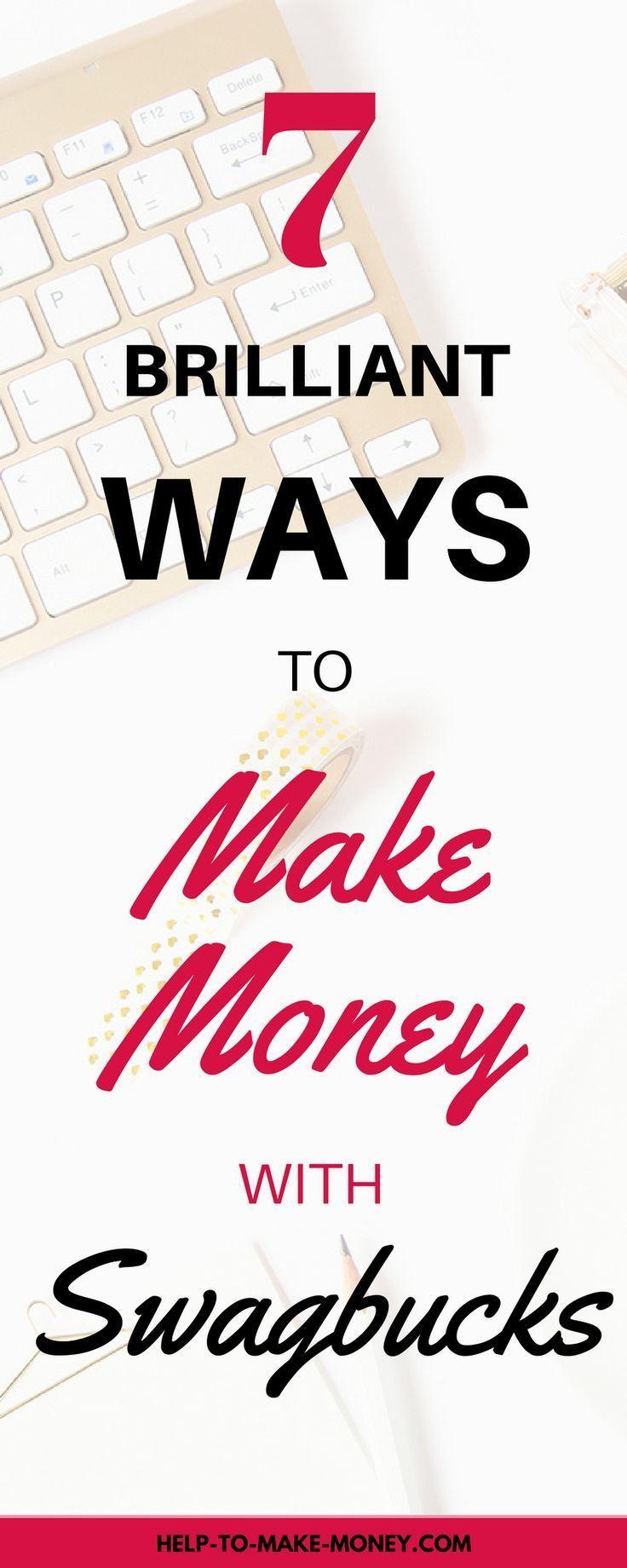 7 Brilliant Ways to Make Money with Swagbucks! | Pinterest | Cash ...