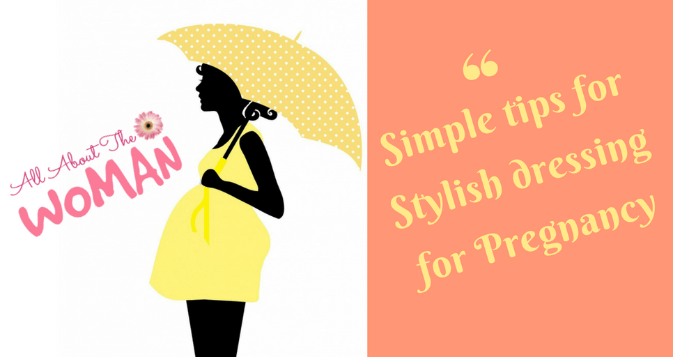 S for Simple tips for Stylish dressing for Pregnancy