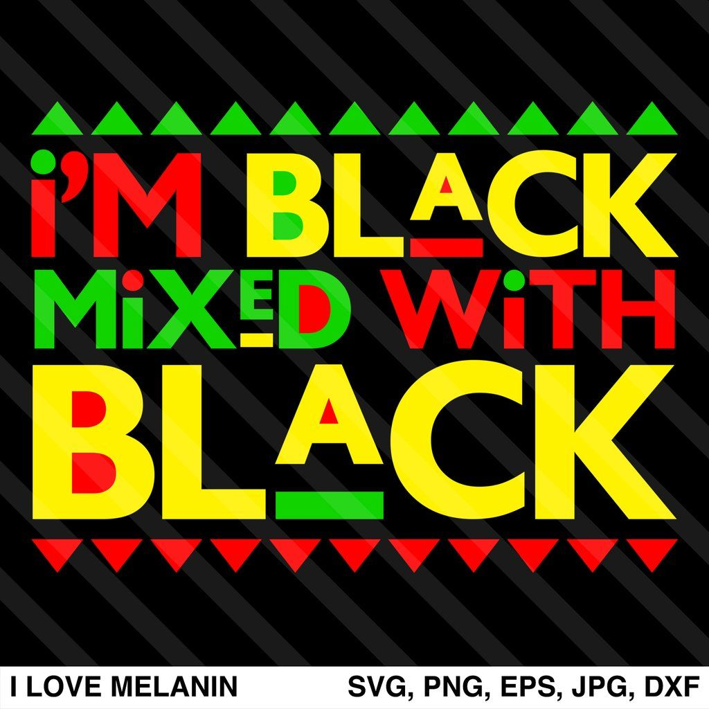 I'm Black Mixed With Black SVG in 2020 Image paper