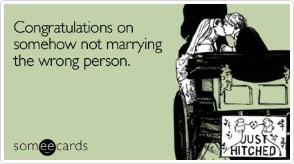 Congratulations on somehow not marrying the wrong person – Funny Wedding Wishes Cards