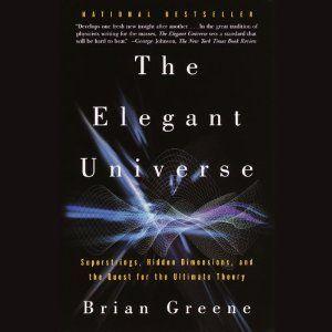 The Elegant Universe Brian Greene The Elegant Universe Popular Science Books Brian Greene