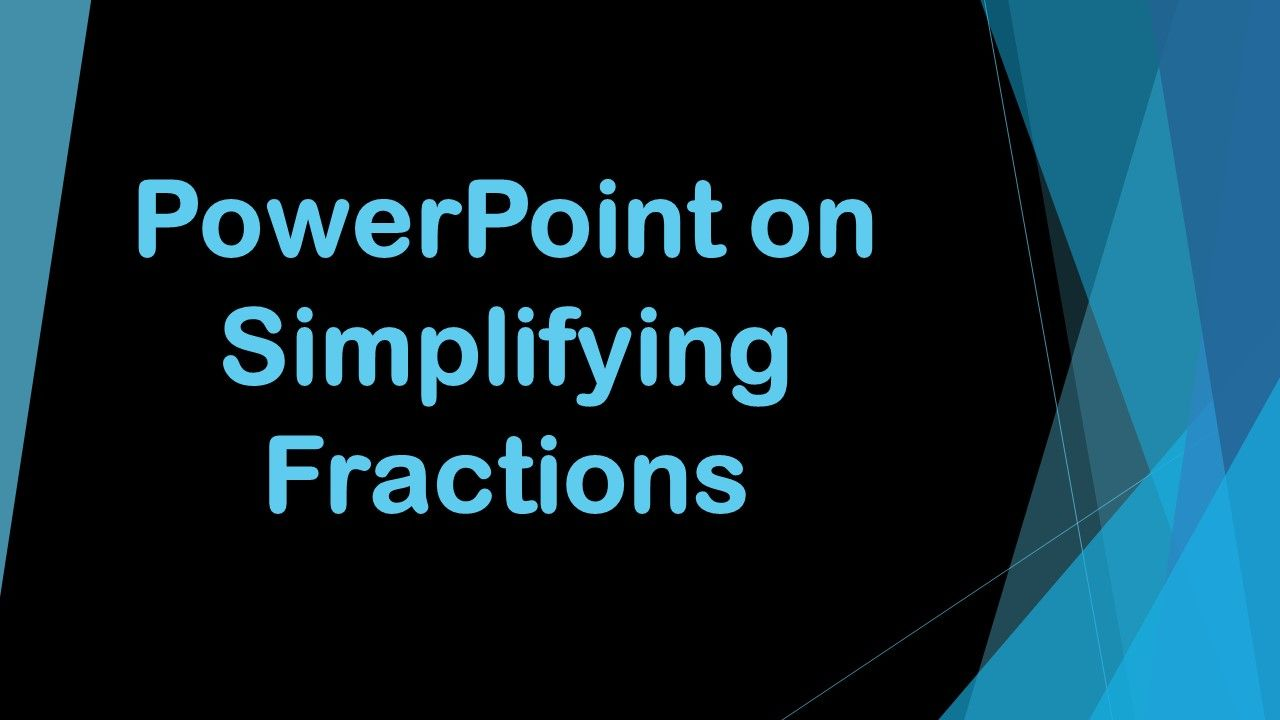 This PowerPoint teaches your students how to simplify fractions ...