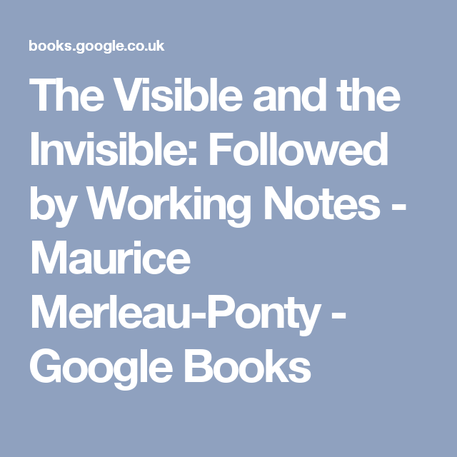 The Visible And The Invisible Followed By Working Notes Maurice