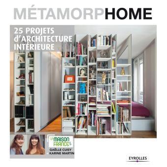 Métamorphome, 25 projets d\'architecture intérieure | Maison france ...