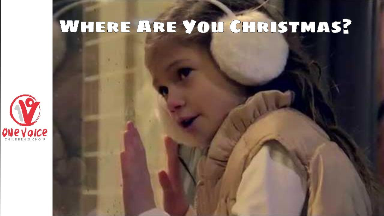 Where Are You Christmas Cover By One Voice Children S Choir Youtube Christmas Music Videos Choir The Voice