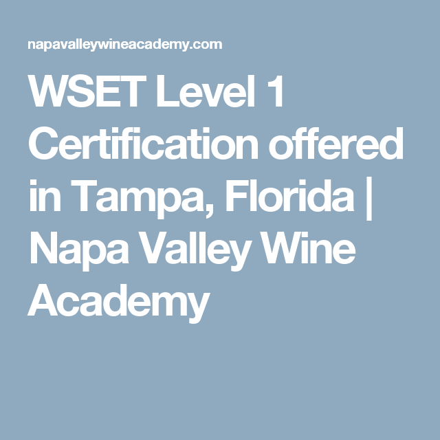 WSET Level 1 Certification offered in Tampa, Florida | Napa Valley Wine Academy